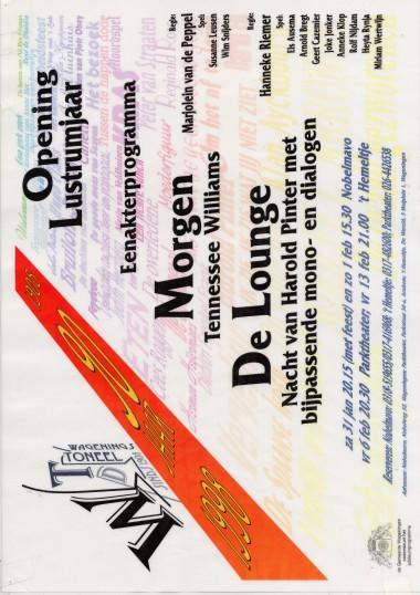 1998 Nacht regie: Marjolein v.d. Peppel De lounge - Nacht Auteur Harold Pinter gemend met diverse monologen Regie: Hanneke Riemer