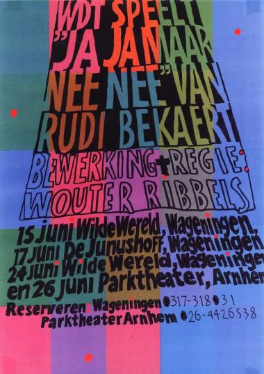 2005 Regie: Wouter Ribbels Auteur: Rudy Bekaert