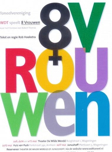 2009 Acht vrouwen Regie: Rob Hoekstra Auteur: Robert Thomas
