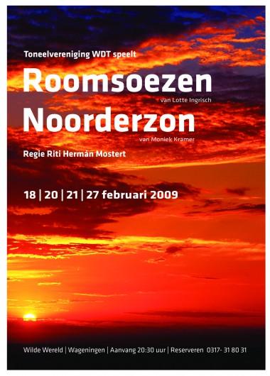 2009 Roomsoezen en Noorderzon Regie: Eva Timmermans Auteurs Lotte Ingrisch en Moniek Kramer